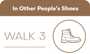 Walk 3 In Other People's Shoes